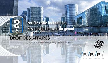 Responsabilité civile du gérant. Société civile immobilière, SCI. - Avocat Paris