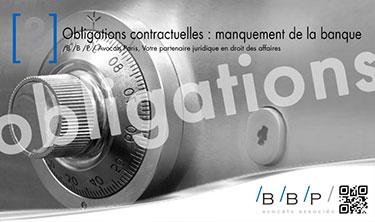 Banque, obligations contractuelles - Avocat Paris
