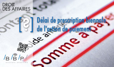 Délai de prescription biennale de l'action en paiement - Avocat Paris