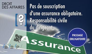 Assurance obligatoire, responsabilité civile du dirigeant - Avocat Paris