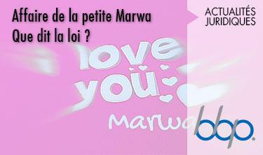 Affaire de la petite Marwa ... Que dit la loi ?