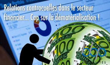 Relations contractuelles dans le secteur financier. Cap sur la dématérialisation!
