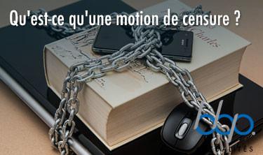 Qu'est-ce qu'une motion de censure?