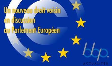 Parlement Européen, Un nouveau droit voisin en discussion